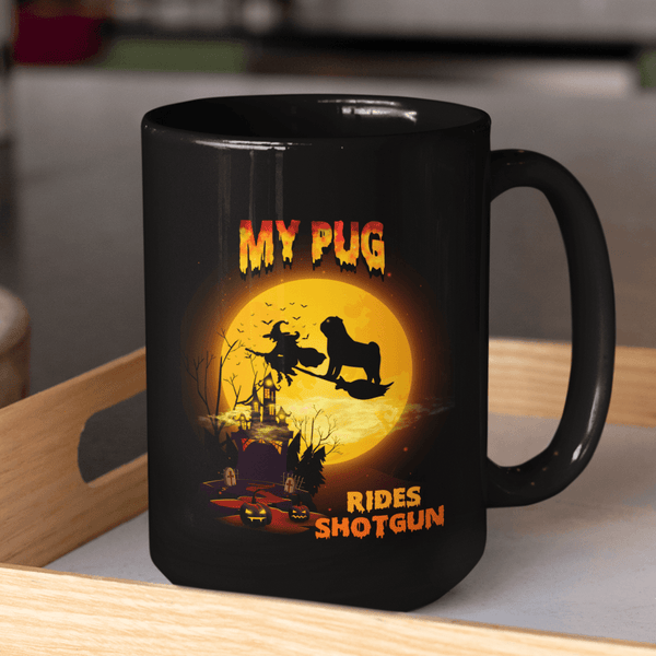 FUN HALLOWEEN PUG RIDES SHOTGUN Black Mug - BIG 15 oz. size
