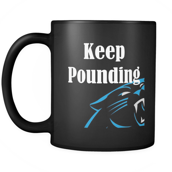 Keep Pounding Coffee Mug - 35% OFF