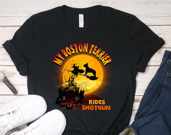 FUN HALLOWEEN BOSTON TERRIER RIDES SHOTGUN TEES - UP TO 4XL - 3 COLORS