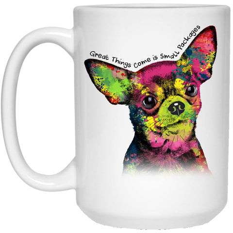"CHIHUAHUA ""SMALL PACKAGES"" White Mug - BIG 15 oz. Size"
