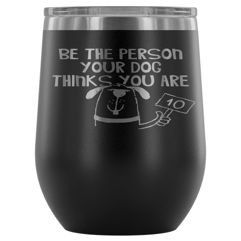 BE THE PERSON TUMBLER- 12 COLORS TO CHOOSE FROM