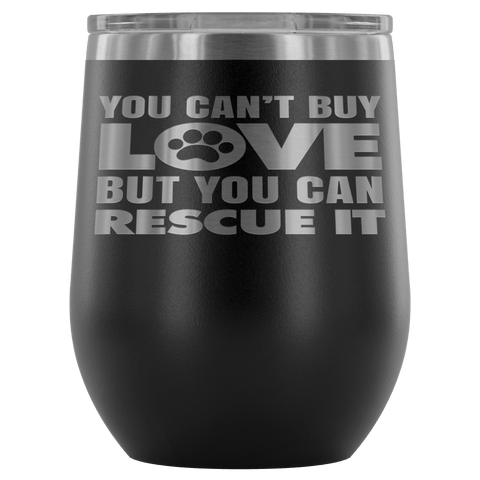 RESCUE WINE TUMBLER- 12 COLORS TO CHOOSE FROM