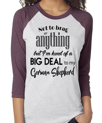 NOT TO BRAG GERMAN SHEPHERD RAGLAN TEE - UP TO 3XL - 3 COLORS