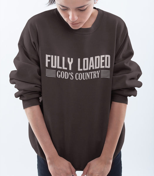 FULLY LOADED GOD'S COUNTRY CREWNECK SWEATSHIRT - UP TO 4XL - 4 COLORS