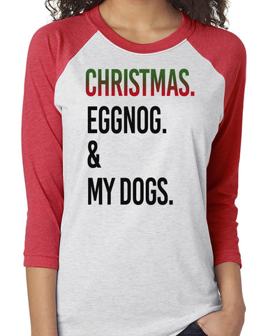 FUN CHRISTMAS EGGNOG & DOGS RAGLAN TEE - UP TO 3XL - 3 COLORS