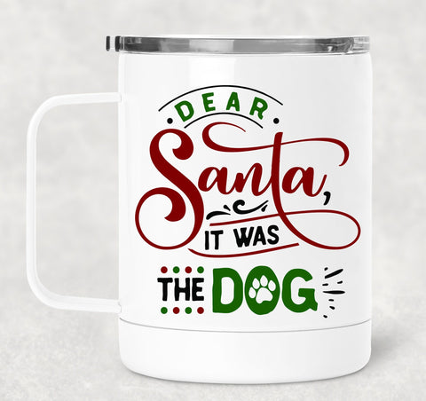 FUNNY IT WAS THE DOG WHITE STAINLESS STEEL TRAVEL MUG - 15 oz.