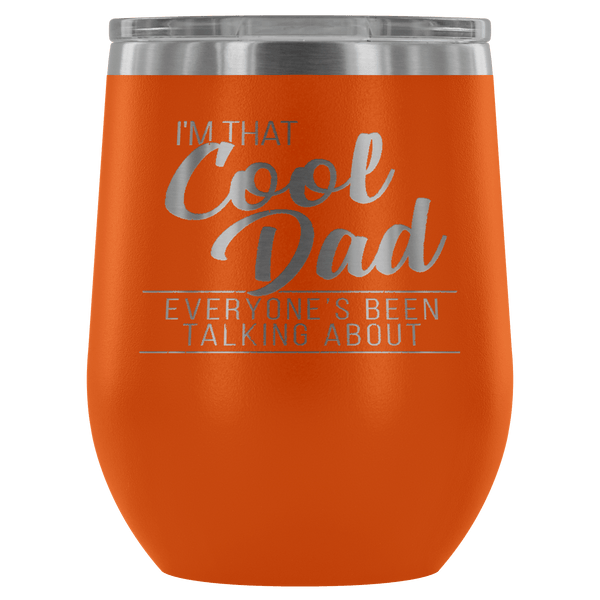COOL DAD WINE TUMBLER- 12 COLORS TO CHOOSE FROM