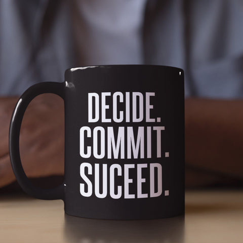 DECIDE COMMIT SUCCEED BLACK MUG