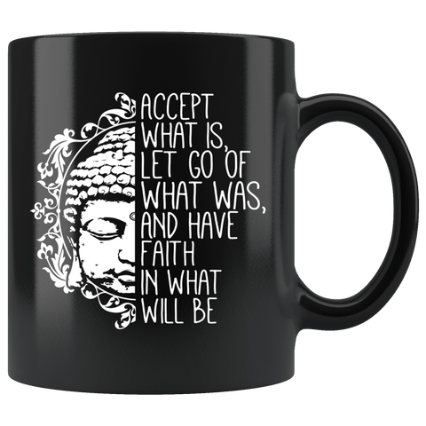 "BEAUTIFUL ""ACCEPT WAS IS"" BLACK MUG"