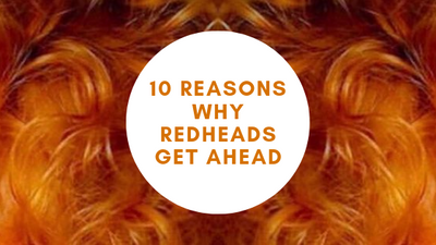 10 REASONS WHY REDHEADS GET AHEAD
