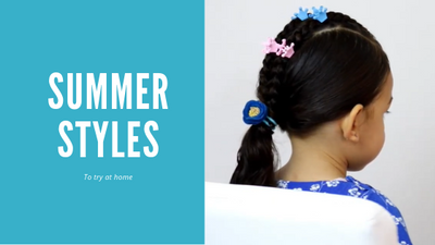 Summer Hair Styles to Try at Home - Adults and Kids