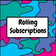 Rolling Subscription