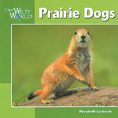Our Wild World: Prairie Dogs