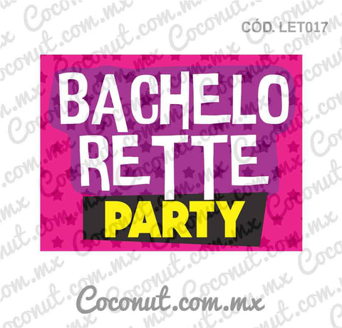 "Letrero para fiestas ""Bachelorette party"""