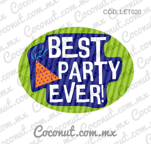 "Letrero para fiestas ""Best Party Ever"""