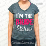 "Blusa ""I´m the bride, bitches"""