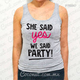 "Blusa de tirantes ""She said yes, we said party!"""