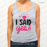 "Blusa de tirantes ""I said yes!"""
