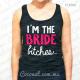 "Blusa de tirantes ""I´m the bride, bitches!"""