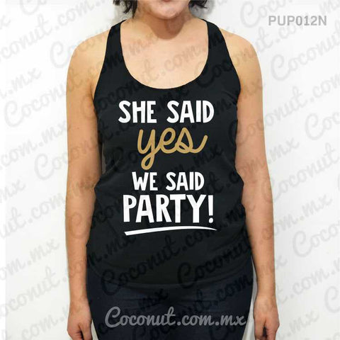 "Blusa ultraligera ""She said yes, we said party!"""