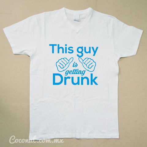 "Playera para hombre ""This guy is getting drunk"" Blanca"