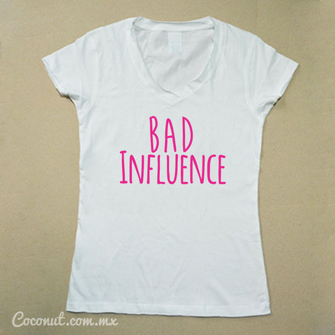 "Playera Dama ""Bad Influence"""