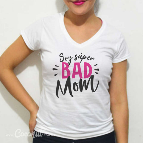"Playera ""Soy súper bad mom"""