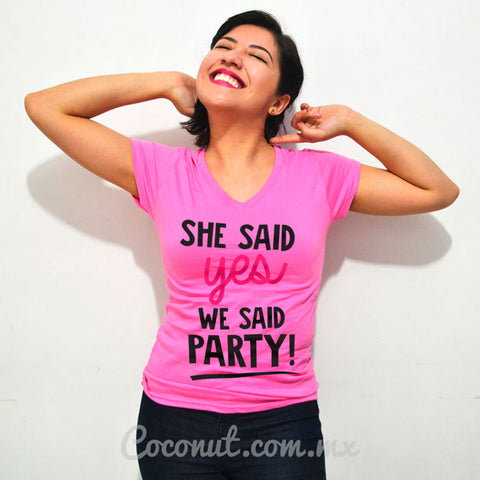 "Blusa ""She said yes, we said party!"""