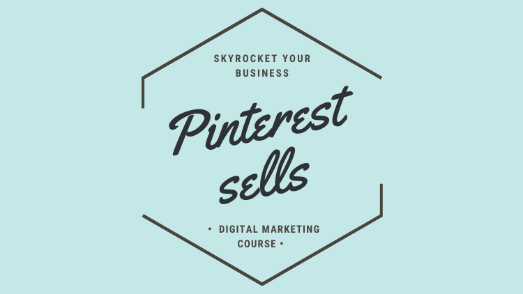 Pinterest Sells Digital Pinterest Marketing Course