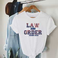 Load image into Gallery viewer, Law and Order Trump 2020 Quote T Shirt