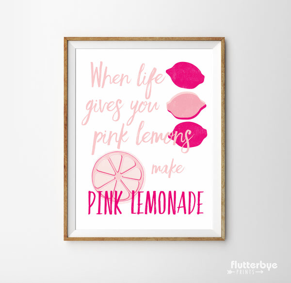When Life Gives you Pink Lemons Make Pink Lemonade Print in Shades of Pink