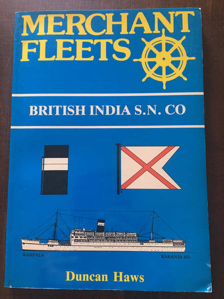 Merchant Fleets 11: British India S.N. Co. by Duncan Haws