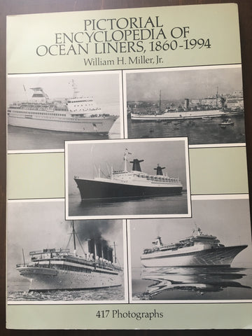 Pictorial Encyclopedia of Ocean Liners by William H. Miller