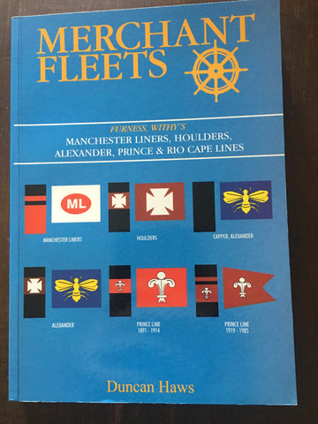 Merchant Fleets 38: Manchester, Houlders, Alexander, Prince & Rio Cape by Duncan Haws