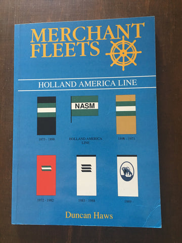 Merchant Fleets 28: Holland America Line by Duncan Haws