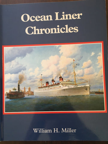 Ocean Liner Chronicles by William H. Miller