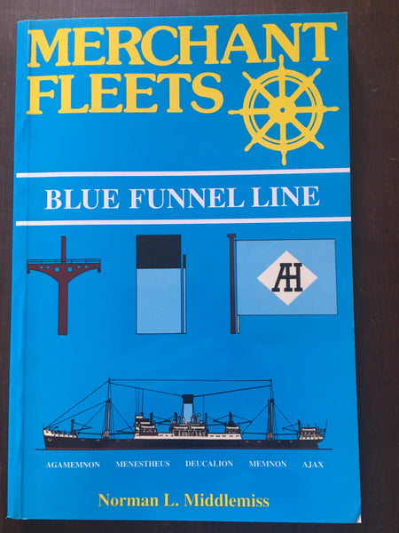 Merchant Fleets 42: Blue Funnel Line by Norman L. Middlemiss