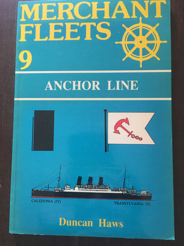 Merchant Fleets 9: Anchor Line by Duncan Haws