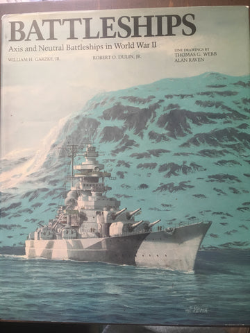 Battleships: Axis and Neutral Battleships in World War Two by Dulin and Garzke