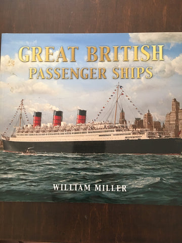 Great British Passenger Ships by William H. Miller