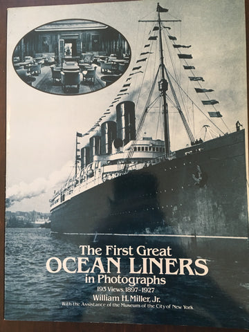The First Great Ocean Liners in Photographs by William H. Miller