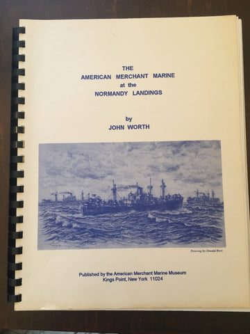 The American Merchant Marine at the Normandy Landings by John Worth