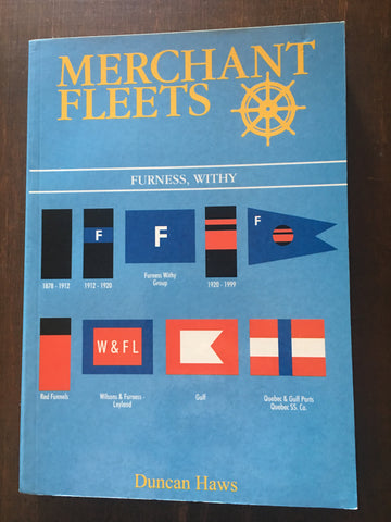 Merchant Fleets 37: Furness, Withy by Duncan Haws