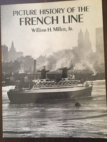 Picture History of the French Line by William H. Miller