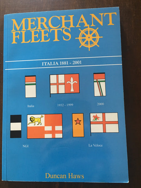 Merchant Fleets 40: Italia 1881- 2001 by Duncan Haws