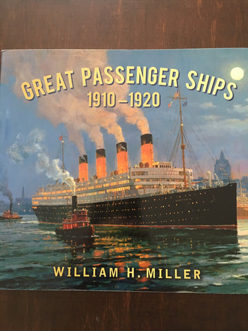 Great Passenger Ships 1910-1920 by William H. Miller