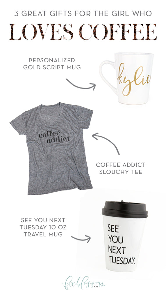 3 Gifts for the Girl who Loves Coffee | Foxblossom Co.