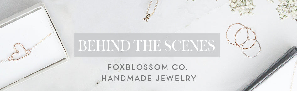 Behind the Scenes Foxblossom Co. Handmade Jewelry