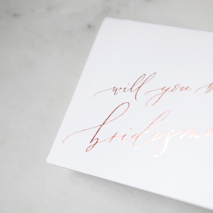 """Be My Bridesmaid"" Rose Gold Foil Greeting Card"