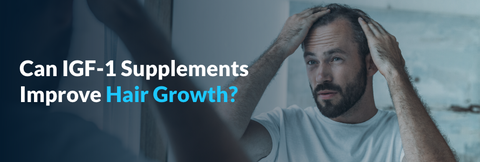 Do IGF-1 Supplements Affect Hair Growth?